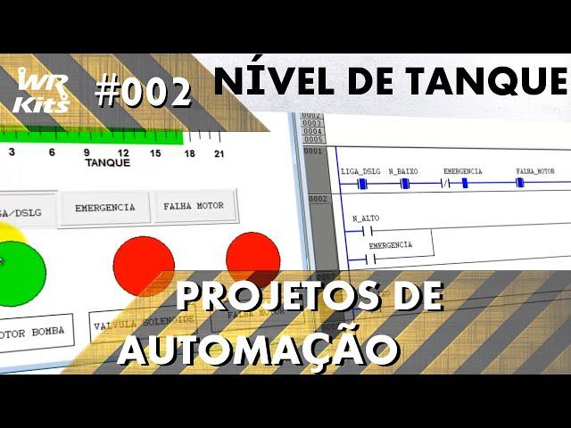 CONTROLE DE NÍVEL DE TANQUE | Projetos de Automação #002