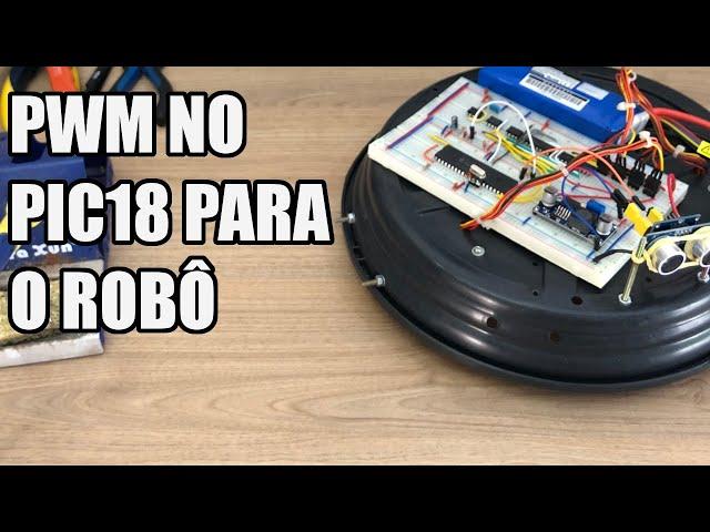 PWM COM PIC18   Usina Robots US-3 #042