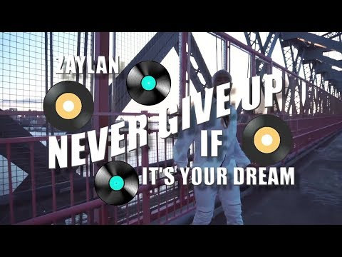 Zaylan - Never Give Up (If It's Your Dream) -Official Music Video