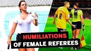 TOP 5 HUMILIATIONS of female referees