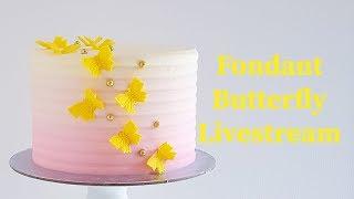 Fondant Butterfly Cake- Livestream with Rosie's Dessert Spot