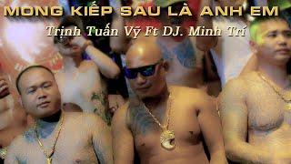 Trịnh Tuấn Vỹ - Mong Kiếp Sau Là Anh Em | DJ Minh Trí