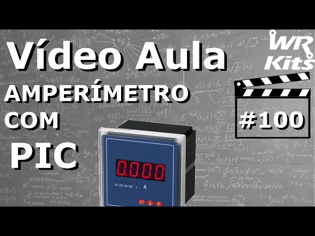 AMPERÍMETRO COM PIC | Vídeo Aula #100
