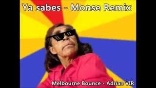 Ya Sabes - Monse Remix /-/ AdrianVIR /-/Melbourne Bounce