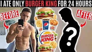 I ate nothing but BURGER KING for 24 HOURS and this is what happened...