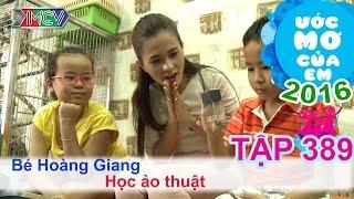 Thùy Trang hỗ trợ ước mơ học ảo thuật - bé Hoàng Giang | ƯỚC MƠ CỦA EM | Tập 389 | 14/01/2016