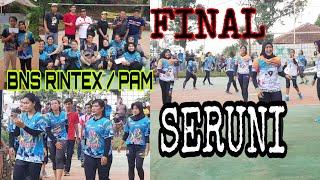FINAL BNS RINTEX / PAM vs SERUNI SEKOR ( 3 - 1)