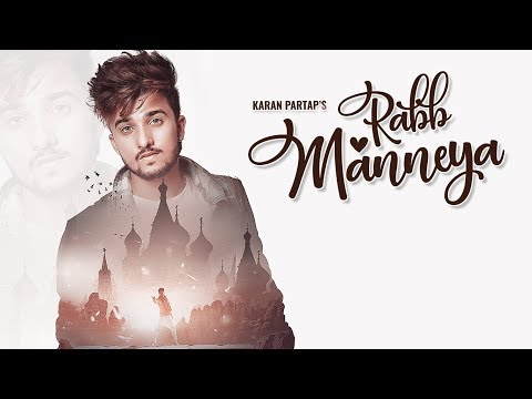 RABB MANNEYA (Official Video) KARAN PARTAP