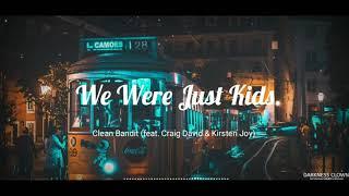 Clean Bandit - We Were Just Kids (feat. Craig David & Kirsten Joy)
