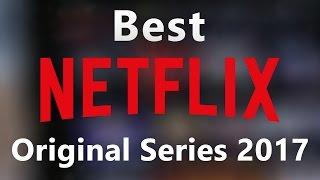 Top 10 Best Netflix Original Series You Should Watch Now
