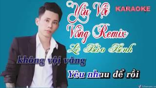 Karaoke-Yêu vội vàng remix.