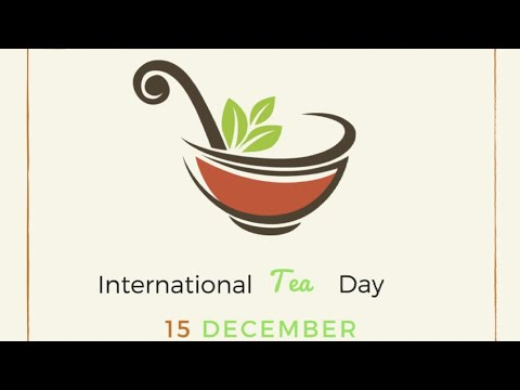 15.12 - Международен ден на чая