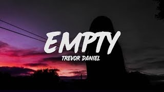 Trevor Daniel - Empty (Lyrics)