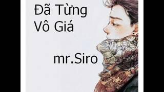 Đã Từng Vô Giá -  MRSiRo