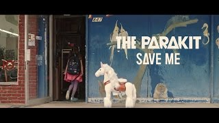The Parakit - Save Me