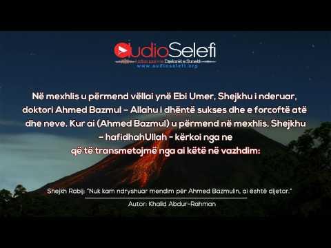 """Shejkh Rabij: """"Nuk kam ndryshuar mendim për Ahmed Bazmulin, ai është dijetar."""""""