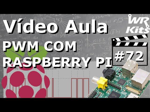 PWM COM RASPBERRY PI | Vídeo Aula #72