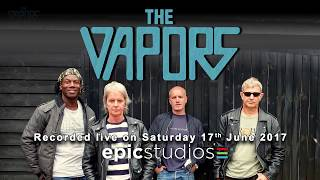 The Vapors - Recorded Live at Epic Studios