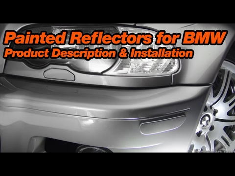 Painted Reflectors For BMW Product Description and Installation - Bimmian.com