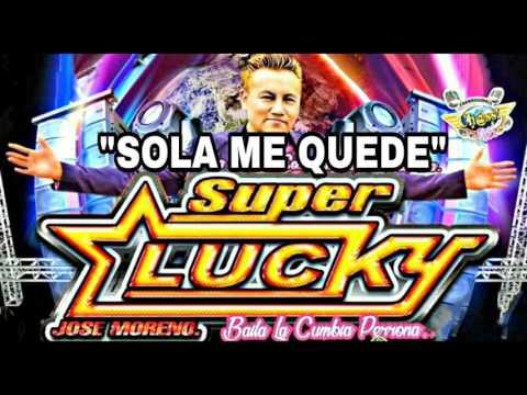 SOLA ME QUEDE 2017 JOSE MORENO SUPER LUCKY EN VIVO LOS LLAYRAS