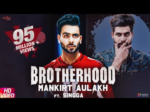 Brotherhood – Mankirt Aulakh ft. Singga - MixSingh - Sukh Sanghera