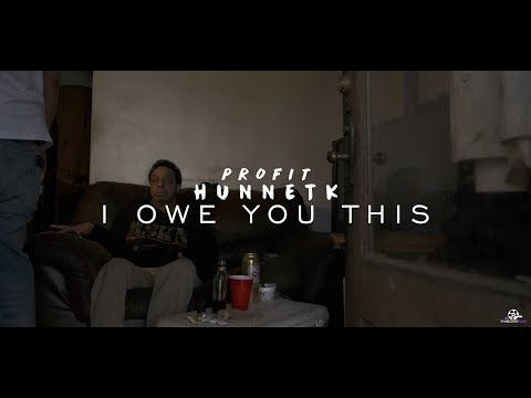ProFit Hunnetk - I owe you this (GH4 Music Video) shot by @MoneyBagLou