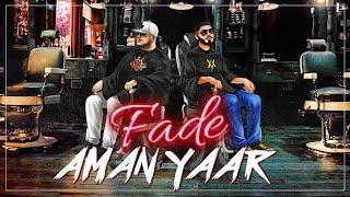 Fade – Aman Yaar Ft Deep Jandhu Video HD