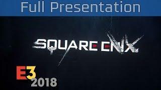 Square Enix - E3 2018 Full Presentation [HD 1080P]