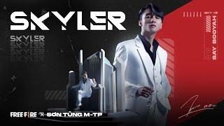 Free Fire x Sơn Tùng M-TP | 'Skyler' Theme Song |  Official