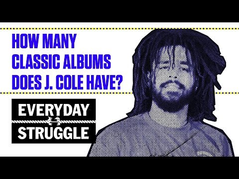 How Many Classic Albums Does J. Cole Have? | Everyday Struggle
