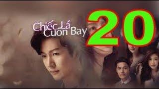 Chiếc Lá Cuốn Bay - Tập 20 FULL  | Phim Thái Lan Hay Nhất | Phim Mới 2019