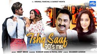 Video Ishq Saaf 90s Mix - Kumar Sanu - Payal Dev
