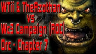 Warcraft 3 - 2 Player Campaign | RoC | Orc Chapter 7