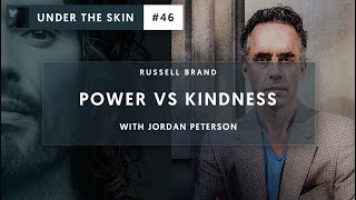 Russell Brand & Jordan Peterson - Kindness VS Power | Under The Skin #46