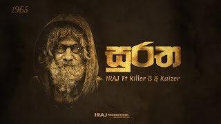 Suratha | සුරත - IRAJ Ft. Killer B & Kaizer
