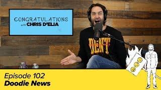 Congratulations Podcast w/ Chris D'Elia   EP102 - Doodie News
