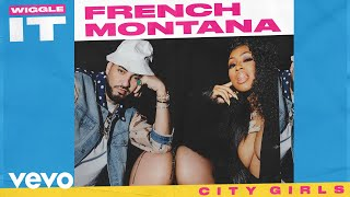 French Montana - Wiggle It (Audio) ft. City Girls