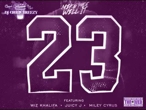 Baixar 23 (Feat. Miley Cyrus, Wiz Khalifa & Juicy J)-Mike Will Made-It (C&S By DJ Chris Breezy)