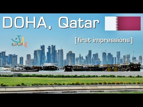 Qatar, Doha [FIRST IMPRESSIONS]