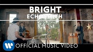 Echosmith - Bright [OFFICIAL MUSIC VIDEO]
