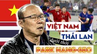 VIỆT NAM vs THÁI LAN THỜI PARK HANG SEO ĐÁ NTN 🇻🇳🇹🇭