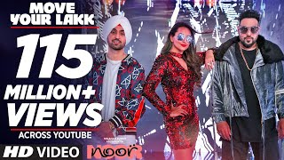 Move Your Lakk – Diljit Dosanjh – Badshah – Noor