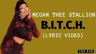 Megan Thee Stallion - B.I.T.C.H. (Lyric Video)