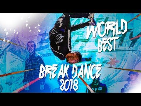 WORLD BEST BREAK DANCE COMPILATION 2018 // BEST BBOYS // PAAW