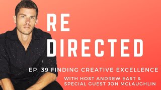 Jon McLaughlin | Finding Creative Excellence with Andrew East