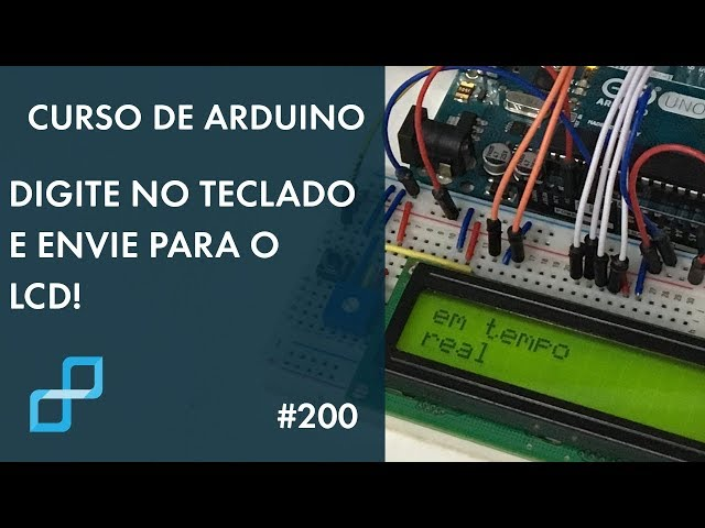 ENVIE CARACTERES PARA LCD EM TEMPO REAL! | Curso de Arduino #200