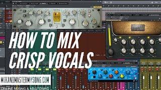 How To Mix Crisp Vocals