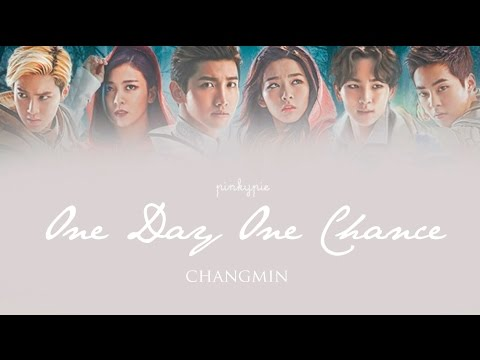 ChangMin [심창민]  - One Day One Chance ('School OZ' OST) (Lyrics) |Han+Rom+Eng|