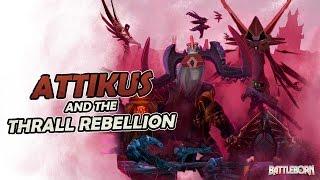 Battleborn - Attikus and the Thrall Rebellion DLC Trailer
