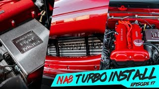 FLYIN' MIATA TURBO KIT INSTALL PART: 1 | #OMGMIATA | EP17 | [4K60]